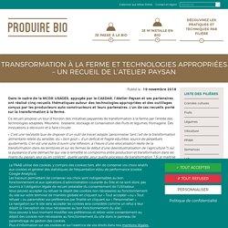 Transformation à la ferme et technologies appropriées - un recueil de l'Atelier Paysan