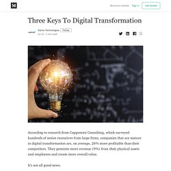 Three Keys To Digital Transformation