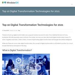 Top 10 Digital Transformation Technologies for 2021