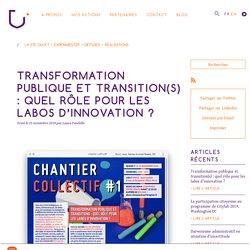 Transformation publique et transition(s) : quel rôle pour les labos d'innovation ?