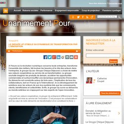 Le groupe Up stimule sa dynamique de transformation par l'innovation - Blog Unanimement Pour