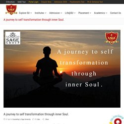 A journey to self transformation through inner Soul.