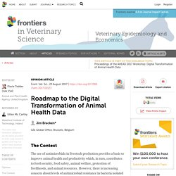 FRONTIERS IN VETERINARY SCIENCE 23/08/17 Roadmap to the Digital Transformation of Animal Health Data