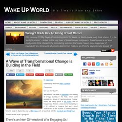A Wave of Transformational Change is Building in the Field