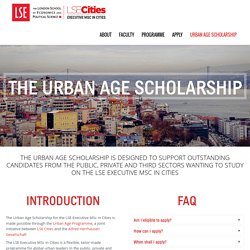 Urban Age Scholarship » Executive MSc in Cities » A transformational programme for working professionals at the London School of Economics. Starting in September 2016