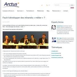Arctus » Eclaireur en e-transformationBlog Arctus - Faut-il développer des intranets « métier » ?