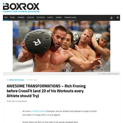 AWESOME TRANSFORMATIONS - Rich Froning before CrossFit (and 20 of his Workouts every Athlete should Try)