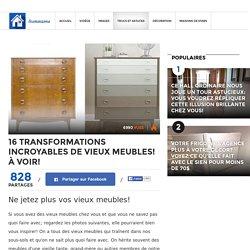 16 transformations incroyables de vieux meubles! À voir! - Les Maisons