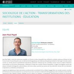 Jean-Paul Payet - Sociologie de l'Action - Transformations des Institutions - Éducation