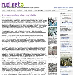 Urban transformations: cities from a satellite | RUDI - Resource for Urban Design Information