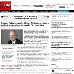 François Rebsamen confie à Bruno Mettling une mission sur les transformations du travail à l'ère numérique