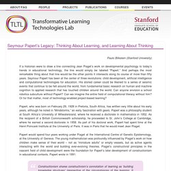 Seymour Papert's Legacy: Thinking About Learning, and Learning About Thinking