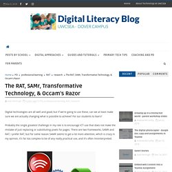 Digital Literacy Dover: The RAT, SAMr, Transformative Technology, & Occam's Razor