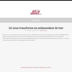 LG nous transforme en ambassadeur de star