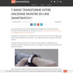 T-band transforme votre ancienne montre en une smartwatch !