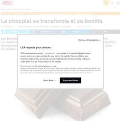 Le chocolat se transforme et se bonifie - Biscuiterie, Confiserie, Petit Déjeuner