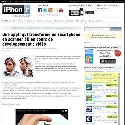 Une appli qui transforme un smartphone en scanner 3D en cours de développement : vidéo - iPhone 5s, 5c