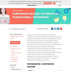 Corporate hacker, le pirate qui transforme l'entreprise