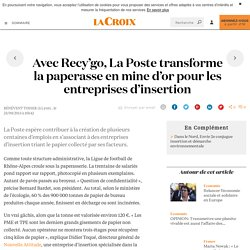 Avec Recy'go, La Poste transforme la paperasse en mine d'or pour les entreprises d'insertion - La Croix