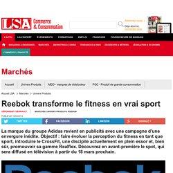 Reebok transforme le fitness en vrai sport - Textile, habillement