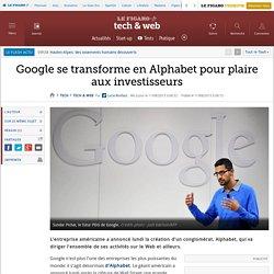 Google se transforme en Alphabet pour plaire aux investisseurs