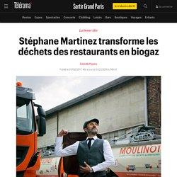 Stéphane Martinez transforme les déchets des restaurants en biogaz - Sortir Grand Paris