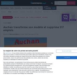 Auchan transforme son modèle et supprime 517 emplois