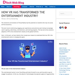 HOW VR HAS TRANSFORMED THE ENTERTAINMENT INDUSTRY?