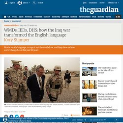 WMDs, RGPs, DHS: how the Iraq war transformed the English language
