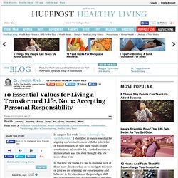 Dr. Judith Rich: 10 Essential Values for Living a Transformed Life, No. 1: Accepting Personal Responsibility