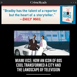 Miami Vice: How an Icon of 80s Cool Transformed a City and the Landscape of Television