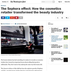 The Sephora effect: How the cosmetics retailer transformed the beauty industry