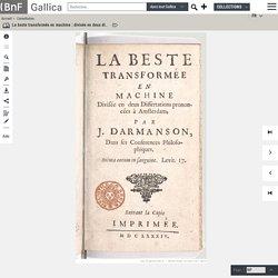 La beste transformée en machine : divisée en deux dissertations prononcées à Amsterdam / par J. Darmanson...