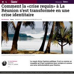 Comment la «crise requin» à La Réunion s'est transformée en une crise identitaire