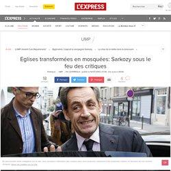 Eglises transformées en mosquées: Sarkozy sous le feu des critiques