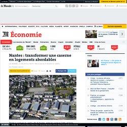 Nantes : transformer une caserne en logements abordables