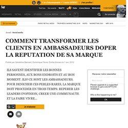COMMENT TRANSFORMER LES CLIENTS EN AMBASSADEURS DOPER LA REPUTATION DE SA MARQUE