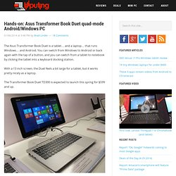 Hands-on: Asus Transformer Book Duet quad-mode Android/Windows PC