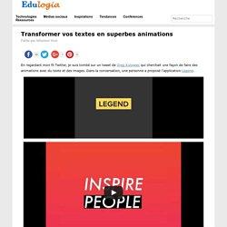 Transformer vos textes en superbes animations