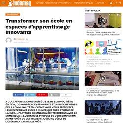Transformer son école en espaces d'apprentissage innovants – Ludovia Magazine