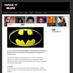 Se transformer en Batman, ça coûterait combien?