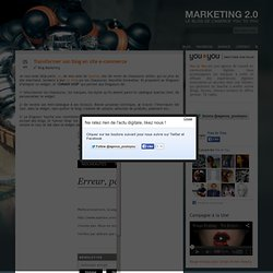 Transformer son blog en site e-commerce | Marketing 2.0 - Le blog de l'agence You to You