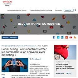 Social selling : comment transformer les commerciaux en nouveau levier marketing ?