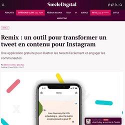 Remix : un outil pour transformer un tweet en contenu pour Instagram