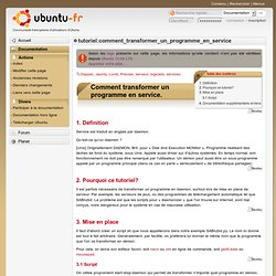 tutoriel:comment_transformer_un_programme_en_service