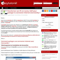 Transformer son PC en routeur Wifi pour partager la connexion Internet (Connectify)
