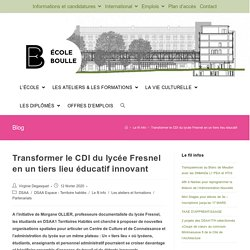 Transformer le CDI du lycée Fresnel en un tiers lieu éducatif innovant - Ecole Boulle