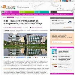 Inde : Transformer l'innovation en entreprenariat avec le Startup Village