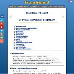 Transformer l'Esprit - 15 Types de pensée distordue