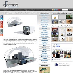 Mobile Transformer: Futuristic Tent + Truck + Trailer Home